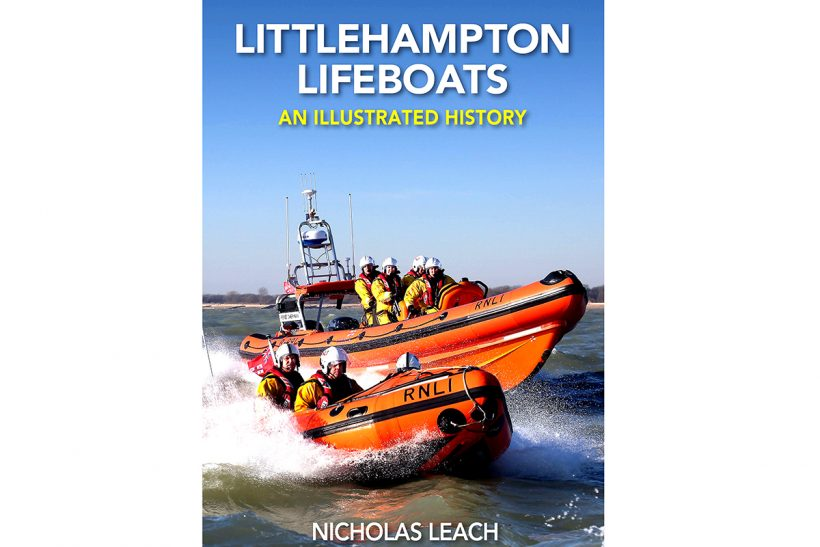 Littlehampton Lifeboats: An illustrated history
