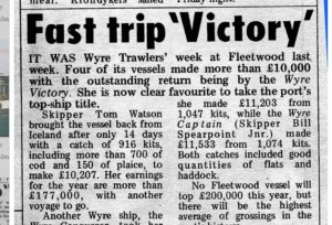 Wyre Victory was one of the most successful boats of her day, as reported in Fishing News in December 1971.