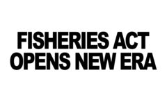 Fisheries Act opens new era