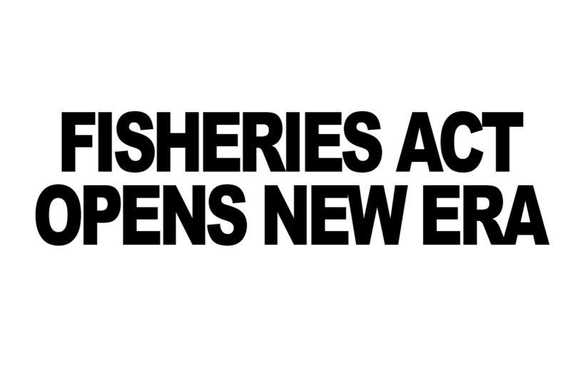 Fisheries Act opens new era
