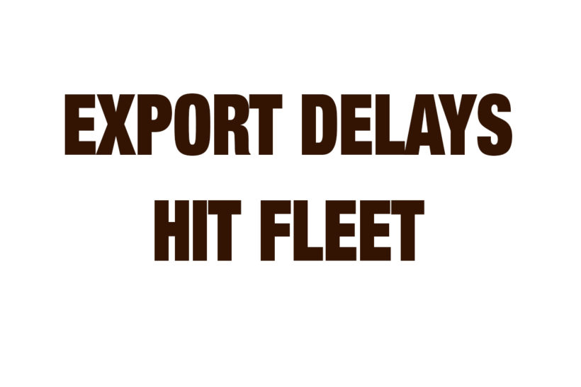 Export delays hit fleet